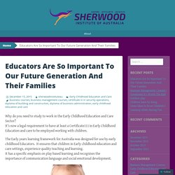 Educators Are So Important To Our Future Generation And Their Families