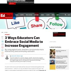 3 Ways Educators Can Embrace Social Media to Increase Engagement