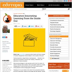 Educators Innovating Learning From the Inside Out