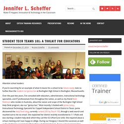Student Tech Teams 101: A Toolkit for Educators