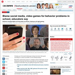 Blame social media, video games for behavior problems in school, educators say - Newfoundland & Labrador