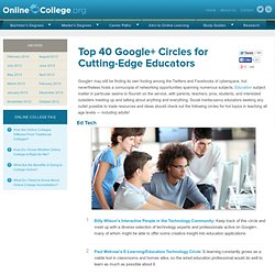 Top 50 Google+ Circles for Cutting-Edge Educators » Online College.org
