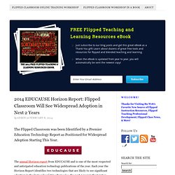 2014 EDUCAUSE Horizon Report: Flipped Classroom Will See Widespread Adoption in Next 2 Years