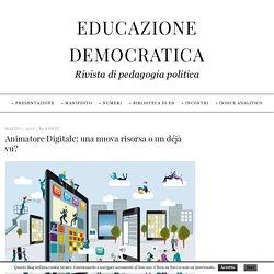 Animatore Digitale: una nuova risorsa o un déjà vu? – Educazione Democratica
