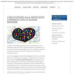 L'EDUCAZIONE ALLA GENTILEZZA COMINCIA CON LE BUONE MANIERE