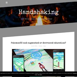 PokemonGO e l'educazione aumentata o diminuita? - HandShaKing