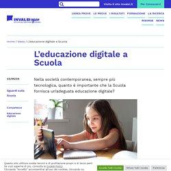 L'educazione digitale a Scuola - INVALSIopen
