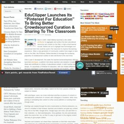 "EduClipper Launches Its ""Pinterest For Education"" To Bring Better Crowdsourced Curation & Sharing To The Classroom 