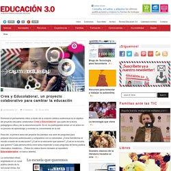 Crea y Educolabora!, un proyecto colaborativo para cambiar la educación