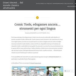 Comic Tools, edugames ancora… strumenti per ogni lingua – Graeci docent… dal mondo classico all'attualità