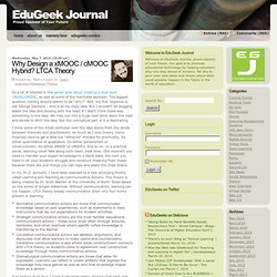 Why Design a xMOOC / cMOOC Hybrid? LTCA Theory