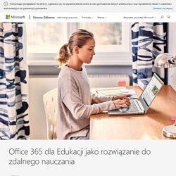 Office 365 dla Edukacji jako rozwiązanie do zdalnego nauczania - Centrum Prasowe