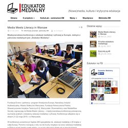 Edukator Medialny » Media Meets Literacy in Warsaw