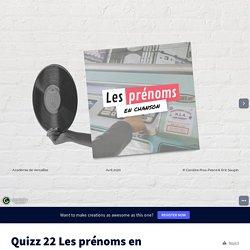 Quizz 22 Les prénoms en chanson by edumusic.versailles on Genially