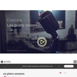 ex plans sonores by edumusic.versailles on Genially