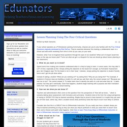 Edunators - Helping Teachers Overcome Obstacles and Focus on Learning - Lesson Planning Using The Four Critical Questions