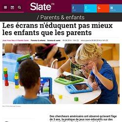 Les écrans n'éduquent pas mieux les enfants que les parents