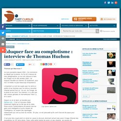 Éduquer face au complotisme : interview de Thomas Huchon