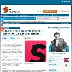 Éduquer face au complotisme : interview de Thomas Huchon