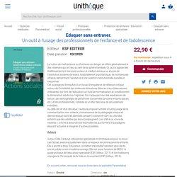 Eduquer sans entraver. ESF Editeur - 9782850863967