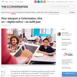 Pour éduquer àl'information, être un«digital native» nesuffitpas