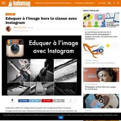 Eduquer à l'image hors la classe avec Instagram