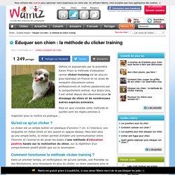 Eduquer son chien : la méthode du Clicker Training - Eduquer son chien