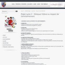 Projet cycle 3 - Eduquer l'élève au respect de l'environnement