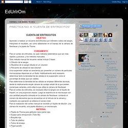"""EdUrIrOm: PRÁCTICA No. 4: """"CUENTA DE ERITROCITOS"""""""