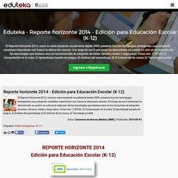 Eduteka - Reporte horizonte 2014 - Edición para Educación Escolar (K-12)