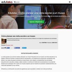 Eduteka - Cómo planear una visita escolar a un museo