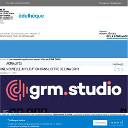 GRM Studio : application de création musicale (Variation de vitesse, inversion du sens de lecture, montage, mixage...)