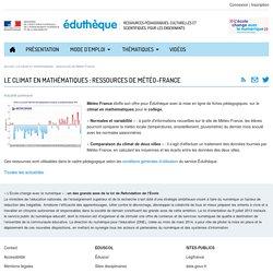 ressources mathématiques sur le climat : Météo France et Eduthèque