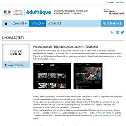 Présentation de l'offre de Cinéma.lesite.tv – Éduthèque