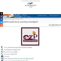 Eduzphere GATE IES JE Coaching Chandigarh - Coaching Institute Other in Chandigarh, Chandigarh. Address: SCO-66 1st floor & 2nd floor, Sector-46C Chandigarh, City: Chandigarh. Phone: (987) 879-1111. Coaching Institute.