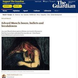Edvard Munch: booze, bullets and breakdowns