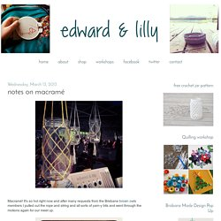 edward and lilly: notes on macramé