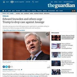 Edward Snowden and others urge Trump to drop case against Assange