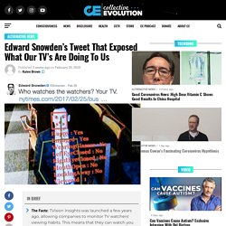 Edward Snowden's Tweet That Exposed What Our TV's Are Doing To Us