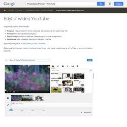 Edytor wideo YouTube - YouTube - Pomoc