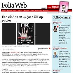 Foliaweb: Een einde aan 42 jaar UK op papier