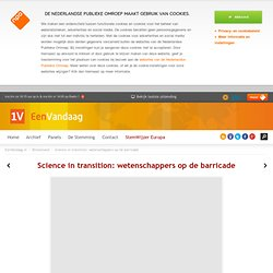 Science in transition: wetenschappers op de barricade