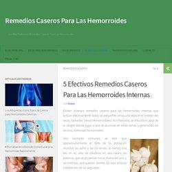 5 Efectivos Remedios Caseros Para Las Hemorroides Internas