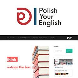 8 prostych sposobów na to jak poprawić efektywność nauki angielskiego - Polish Your English