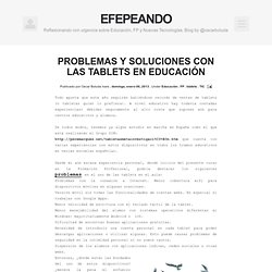 PROBLEMAS Y SOLUCIONES CON LAS TABLETS EN EDUCACIÓN