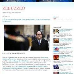 L'Éffacement Politique De François Hollande : Il Devient Inaudible Et Invisible!