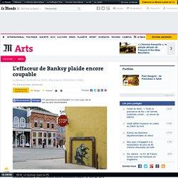 L'effaceur de Banksy plaide encore coupable