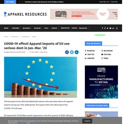 COVID-19 effect! Apparel imports of EU see serious dent in Jan.-Mar. '20