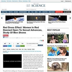 Red Dress Effect: Women In Red Deemed Open To Sexual Advances, Study Of Men Shows