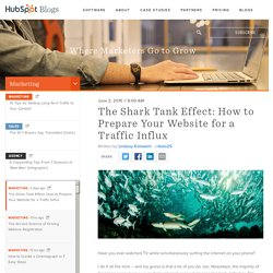 The Shark Tank Effect: How to Prepare Your Website for a Traffic Influx
